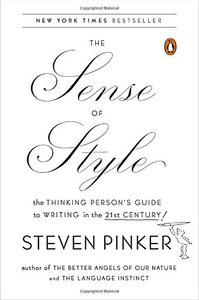 SENSE OF STYLE: THE THINKING PERSON'S GUIDE TO WRITING IN THE 21ST CENTURY
