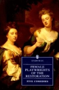 FEMALE PLAYWRIGHTS OF THE RESTORATION : FIVE COMEDIES