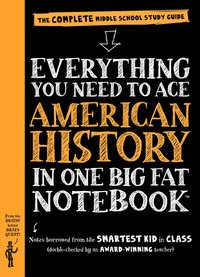 EVERYTHING YOU NEED TO ACE AMERICAN HISTORY ( BIG FAT NOTEBOOK)