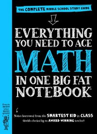 EVERYTHING YOU NEED TO ACE MATH ( BIG FAT NOTEBOOK)