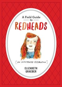 Field Guide to Redheads: An Illustrated Celebration
