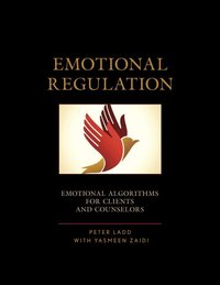 Emotional Regulation: Emotional Algorithms for Clients and Counselors
