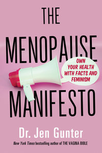 Menopause Manifesto: Own Your Health with Facts and Feminism