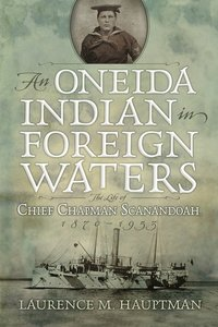 Oneida Indian in Foreign Waters
