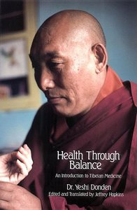 Health Through Balance : An Introduction to Tibetan Medicine