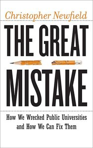 Great Mistake: How We Wrecked Public Universities and How We Can Fix Them
