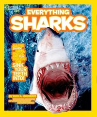 Everything Sharks ( National Geographic Kids Everything )