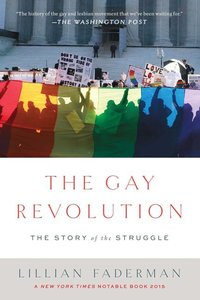 Gay Revolution: The Story of the Struggle