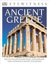 Ancient Greece ( DK Eyewitness Books )