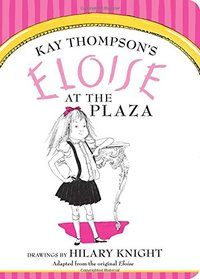 Eloise at the Plaza ( Board Bk )