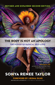 Body Is Not an Apology, Second Edition: The Power of Radical Self-Love