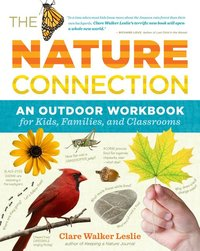 Nature Connection: An Outdoor Workbook for Kids, Familes, and Classrooms
