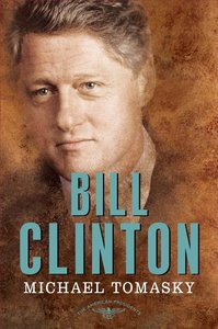 Bill Clinton The 42nd President, 1993-2001 ( American Presidents )
