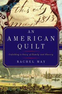 American Quilt: Unfolding a Story of Family and Slavery