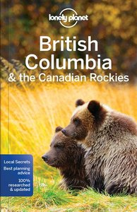 British Columbia & the Canadian Rockies ( Lonely Planet )